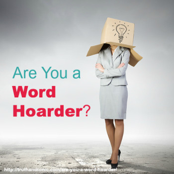Are you a word hoarder?